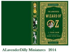 mini / miniature Wizard of Oz book cover printable - put together by myself from original artist cover, I am NOT claiming this as my own work. Miniature Crafts, Miniature Dolls, Diy Dollhouse, Dollhouse Miniatures, Wizard Of Oz Book, Vintage Book Covers, Dollhouse Accessories, Mini Things, Book Binding