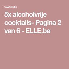 5x alcoholvrije cocktails- Pagina 2 van 6 - ELLE.be