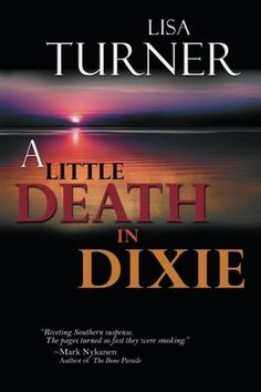A Little Death in Dixie by Lisa Turner My rating: 4 of 5 stars  Power. Passion. Mystery. Memphis.  Is a killer stalking women in the steamy darkness of the River City's August nights? Or could the threat be something more personal?  One of Memphis's most seductive and notorious socialites has disappeared. Maybe it's just another of her drunken escapades. But maybe not. What begins as an ordinary day's work for Detective Billy Able in the land of Elvis, the Blues, and the Missi...