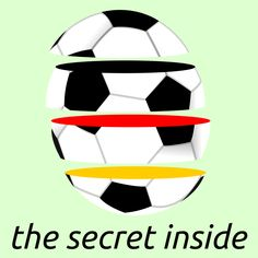 'The secret in football' by Peter Knoll Football S, Soccer Ball, The Secret, Classic T Shirts, Germany, Framed Prints, Soccer, Deutsch, Football