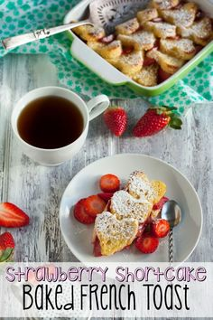 This is SUPER easy and sooooo yummy. I love this Strawberry Shortcake Baked French Toast.