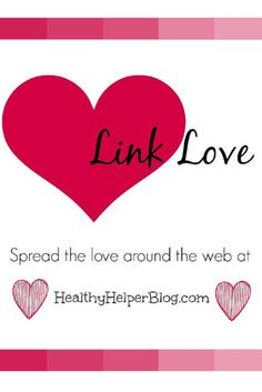 Link Love from Healthy Helper Blog [health, fitness, nutrition, food, blogging, humor, inspiration, motivation, and more]