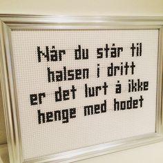 Bilderesultat for geriljabroderi # Words Quotes, Wise Words, Qoutes, Sayings, Cross Stitch Embroidery, Cross Stitch Patterns, Wise People, Just Smile, Modern Cross Stitch