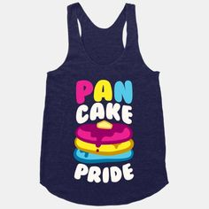 I just like the pancakes not the pride so deal with it
