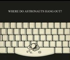 Nerd alert!  Where so astronauts hang out?  At the Space Bar of course.