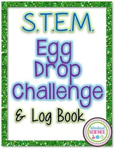 S.T.E.M. Egg Drop Challenge and Log Book - Editable KEYWORDS  Air Resistance Gravity Inertia Force Motion Momentum Impact STEM Egg Drop Science Labs Science Challenge