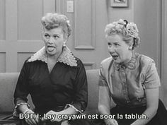 Lucy and Ethel learn French. . .hmmm or something close to it.