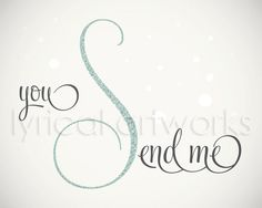 You Send Me / Sam Cooke Music Lyric Art Print by LyricalArtworks