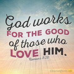 Daily Devotional - 4 Ways All Things Work For Our Good :  Romans 8:28 #Christianquote