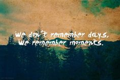 Moments.