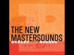 Breaks From The Border. Autor: The New Mastersounds. Edición: Agosto 2011 Discográfica: Tallest Man Records. Género: R&B. Estilos: Jazz-Funk; Funk; Soul Jazz; Afro-Funk.