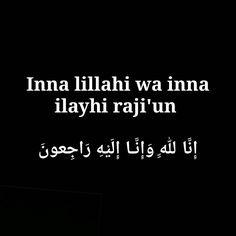 "21.5k Likes, 385 Comments - ISLAM IS PERFECT (@islam4everyone_) on Instagram: ""Inna lillahi wa inna ilayhi raji'un. . إِنَّا لِلّهِ وَإِنَّـا إِلَيْهِ رَاجِعونَ --- . ""We…"""