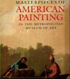 Masterpieces Of American Painting In The Metropolitan Museum Of Art PDF