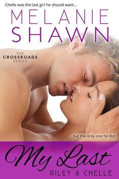 My Last- Riley & Chelle (The Crossroads Series, Book 2) by Melanie Shawn