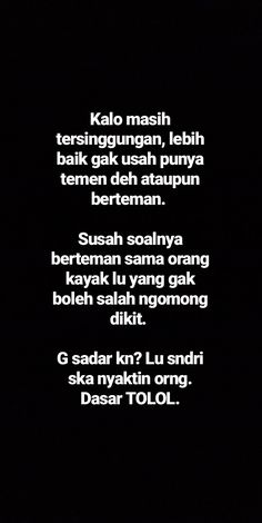 Quotes Lucu, Cinta Quotes, Quotes Galau, Happy Quotes, Positive Quotes, Life Quotes, Fake Friend Quotes, Snap Quotes, Reminder Quotes
