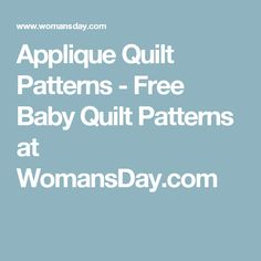 Applique Quilt Patterns - Free Baby Quilt Patterns at WomansDay.com