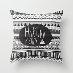 HAKUNA MATATA  Throw Pillow by Vasare Nar - $20.00