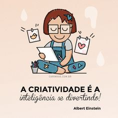 A criatividade é a inteligência se divertindo! - Albert Einstein Path Quotes, Words Quotes, Work Motivation, More Than Words, Albert Einstein, Positive Thoughts, Funny Images, Life Lessons, Good Books