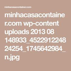 minhacasacontainer.com wp-content uploads 2013 08 148933_452291224824254_1745642984_n.jpg