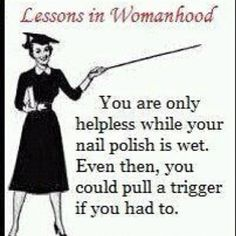 @ Janee Wilson!!   Since I never paint my nails I guess I'm never helpless :) love ya, Kelly!