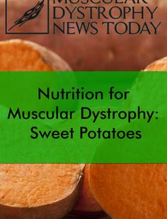 Nutrition for Muscular Dystrophy: Sweet Potatoes - Hosperity Muscular Dystrophy Treatment, Muscular Dystrophies, Good Mood, Superfoods, Sweet Potato, Potatoes, Nutrition, Fruit, Health