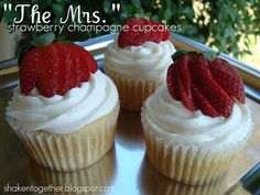 "shaken together: {taste this} ""The Mrs."" strawberry champagne cupcakes"