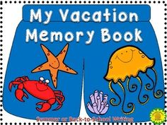 """Summer Vacation Memory Book: This FREE book has a new look!  Just revised to offer more thought-provoking writing prompts. This easy-prep vacation memory book will encourage your kids to write short responses to prompts about their summer--and hopefully, without tears or stress.   Send home """"My Vacation Memory Book"""" home for the summer or use as a back-to-school ice-breaker and discussion starter."""