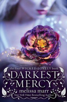 """Darkest Mercy"", book #5, Wicked Lovely, Melissa Marr"
