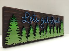 Let's Get Lost Ombre Forest Sign by EarthandAsh on Etsy https://www.etsy.com/listing/271660906/lets-get-lost-ombre-forest-sign