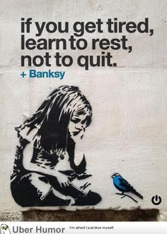 Bansky street art banksy thoughts 17 Ideas for 2019 Positive Quotes, Motivational Quotes, Inspirational Quotes, Quotes To Live By, Life Quotes, You Rock Quotes, Soul Quotes, Relationship Quotes, Christmas Gifts For Teen Girls