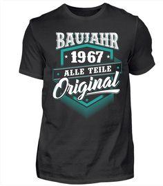 """""""Baujahr 1967: Alle Teile original"""" - Du bist auf der Suche nach einem originellen Geburtstagsgeschenk für jemand ganz besonderen. Dieses T-Shirt mit dem Geburtsjahr 1967 ist extra für Menschen, die sich immer treu geblieben sind. Das Geburtstagsmotiv ist auch auf Kapuzenpullover/Hoodies und Tassen verfügbar."""
