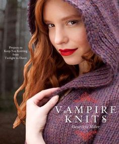 "Read ""Vampire Knits Projects to Keep You KNitting from Twilight to Dawn"" by Genevieve Miller available from Rakuten Kobo. Surrender to the allure of knits inspired by the immortals we all love to fear. If you adore Twilight, True Blood, or Th. Knitting Books, Knitting Projects, Knitting Club, Summer Knitting, Yarn Projects, Loom Knitting, Free Knitting, Crochet Projects, Sewing Projects"