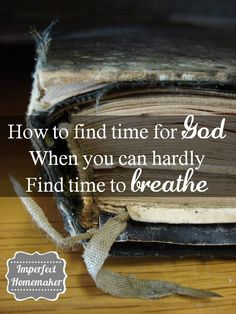 Practical tips for spending time with the Lord even when life is busy