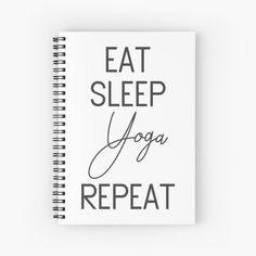 Eat Sleep Repeat, Sleep Yoga, My Notebook, Spiral, Finding Yourself, Printed, Awesome, Creative, Products