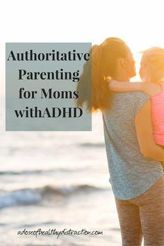 authoritative parenting when mom has ADHD too