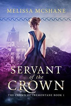 Servant of the Crown (The Crown of Tremontane Book 1) by Melissa McShane http://www.amazon.com/dp/B01073WRV4/ref=cm_sw_r_pi_dp_2gBmwb1KAN3W6