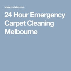 24 Hour Emergency Carpet Cleaning Melbourne