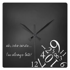 Always Late : Square Wall Clock