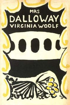 Author Sandra Danby chooses the first editions of loved books: 'Mrs Dalloway' by Virginia Woolf. The 1925 Hogarth Press edition has a wonderful cover by Vanessa Bell. Vanessa Bell, Virginia Woolf, Cover Design, Book Design, Book Challenge, Reading Challenge, Good Books, Books To Read, My Books