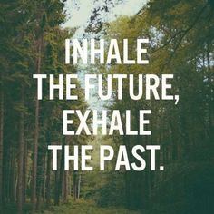 moving on quotes in hale the future exhale the past