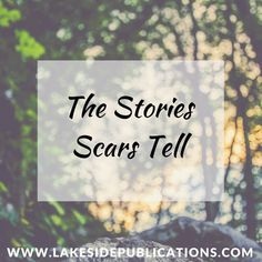 The Stories Scars Tell