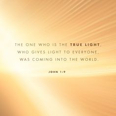 John The light shines in the darkness, and the darkness can never extinguish it. John himself was not the light; he was simply a witness to tell about the light. The one who is the true light, who gives light to everyone, was coming into the wor Biblical Verses, Scripture Verses, Bible Scriptures, Daily Bible, Daily Devotional, Daily Word, Faith Quotes, Bible Quotes, Who Is Jesus