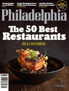 Have To Check Out Some Of These Restaurants The 50 Best In Philadelphia