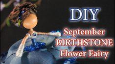 Sapphire Birthstone, Doll Tutorial, Flower Fairies, Fairy Dolls, Diy Doll, Birthstones, September, Flowers, Youtube