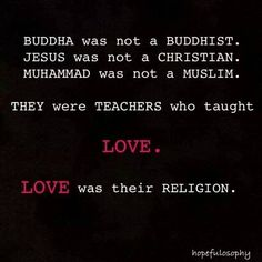 """words to inspire your day!                                  : when LOVE is your """"religion"""""""