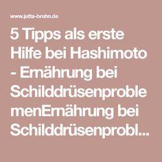 5 Tipps als erste Hilfe bei Hashimoto - Ernährung bei SchilddrüsenproblemenErnährung bei Schilddrüsenproblemen
