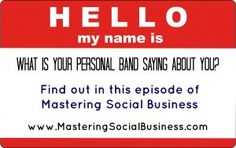 [43] How to Build a Solid Personal Brand with Social Media     http://www.masteringsocialbusiness.com with Kelly Mirabella & Paul Serwin