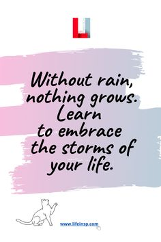 Without rain nothing grows, remember that! Do you need more motivation? Read these 100 motivational quotes and sayings right now and become successful.  #lifeinspiration #quotes #qotd #motivationalquotes #inspirationalquotes