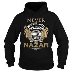 NAZAR #name #tshirts #NAZAR #gift #ideas #Popular #Everything #Videos #Shop #Animals #pets #Architecture #Art #Cars #motorcycles #Celebrities #DIY #crafts #Design #Education #Entertainment #Food #drink #Gardening #Geek #Hair #beauty #Health #fitness #History #Holidays #events #Home decor #Humor #Illustrations #posters #Kids #parenting #Men #Outdoors #Photography #Products #Quotes #Science #nature #Sports #Tattoos #Technology #Travel #Weddings #Women