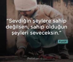 """""""Sevdiğin şeylere sahip değilsen, sahip olduğun şeyleri seveceksin."""" #fuzuli #sözleri #yazar #şair #kitap #şiir #özlü #anlamlı #sözler"""